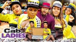 The Cab Ladies (2021 Nollywood Movie)