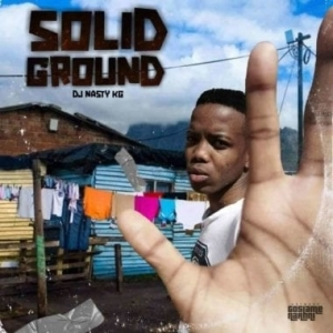 Nasty KG – Solid Ground