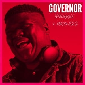 Governor – Struggle & Promises (feat. Almighty_SA & T&T MuziQ)