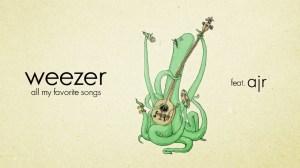 Weezer Ft. AJR – All My Favorite Songs