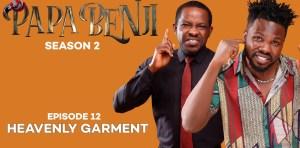 Papa Benji Episode 12 (Heavenly Garment)
