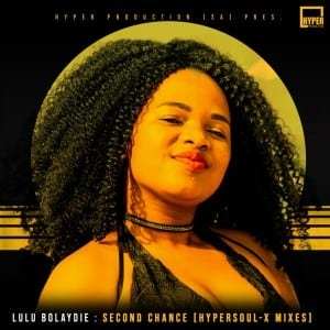 Lulu Bolaydie – Second Chance (HyperSOUL-X's Afro Reprise HT)