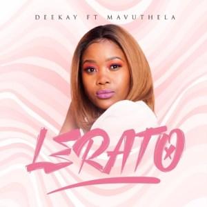 DeeKay – Lerato ft. Mavuthela