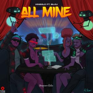 Kinsolo – All Mine ft. Buju