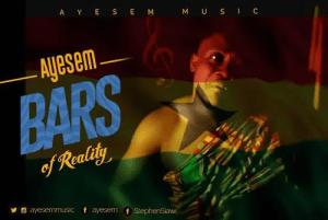 Ayesem – Bars Of Realities (Prod By BodyBeatz)