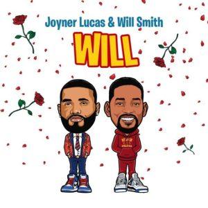 Joyner Lucas & Will Smith – Will (Remix)