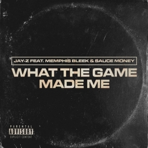 Jay-Z Ft. Memphis Bleek & Sauce Money – What The Game Made Me