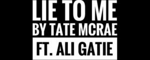 Tate McRae & Ali Gatie – Lie to me