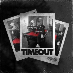 Yung Tory Ft. Pressa – Timeout