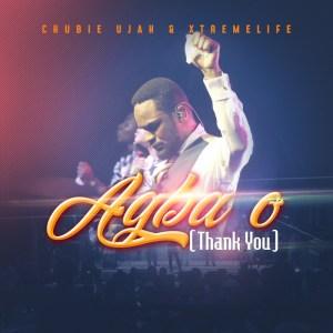 Chubie Ujah & Xtremelife – Agba O (Thank You)