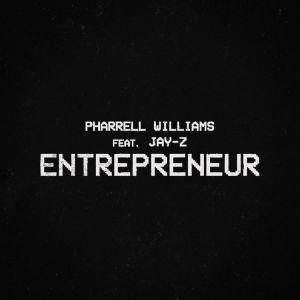 Pharrell Williams - Entrepreneur ft. JAY-Z