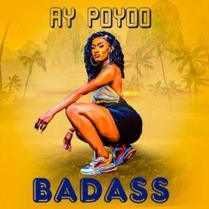 Ay Poyoo – Badass