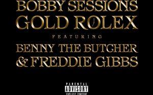 Bobby Sessions - Gold Rolex  ft. Benny The Butcher, Freddie Gibbs