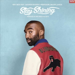Riky Rick – Stay Shining Ft. Cassper Nyovest, Professor & Major League