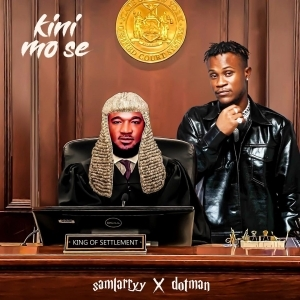Sam Larry Ft. Dotman – Kini Mo Se