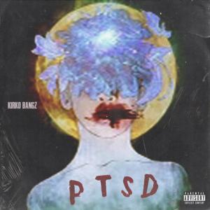 Kirko Bangz – PTSD