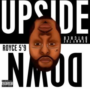 MP3: Royce da 5'9″ Ft. Benny the Butcher & Ashley Sorrell – Upside Down