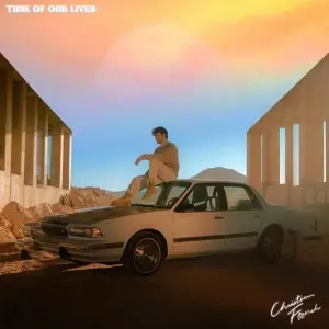 Christian French – Time of Our Lives