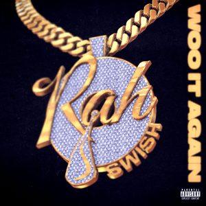 Rah Swish – Woo It Again
