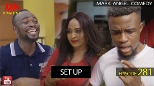 Mark Angel Comedy – THE SET UP (Episode 281) (Video)
