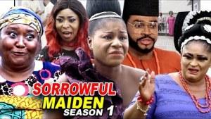 Sorrowful Maiden Season 1 (2020 Nollywood Movie)