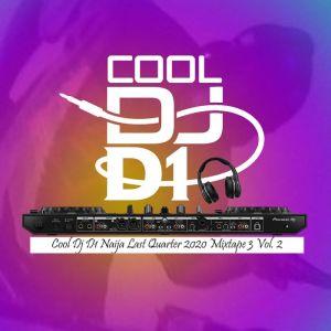 Cool Dj D1 – Naija Last Quarter 2020 Mixtape 3 Vol.2