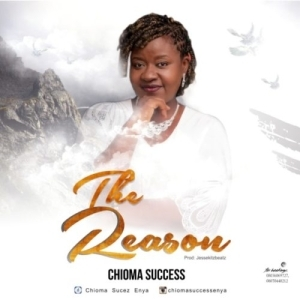 Chioma Success – The Reason