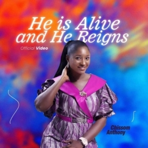 Chissom – He is Alive and He Reigns