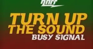 Busy Signal – Turn Up The Sound (Sensation Riddim)