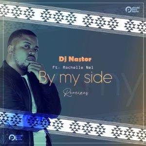 DJ Nastor – By My Side (Gene Boi's Afro Mix) ft. Rochelle Nel