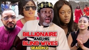 Billionaire And His Blind Wives Season 2