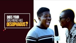 Does your Spouse has Oesophagus? - Waploaded TV