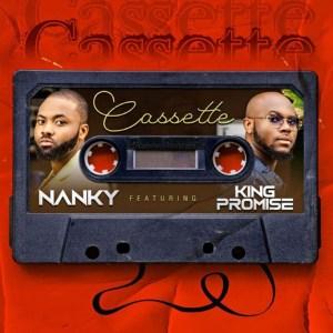 Nanky ft. King Promise – Cassette