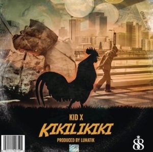 Kid X – Kikilikiki