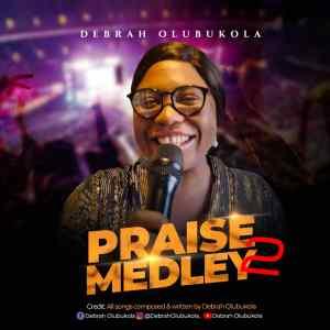 Debrah Olubukola – Praise Medley 2 (Declare His Praises)