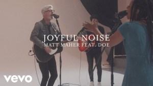 Matt Maher – Joyful Noise (Live) ft. DOE
