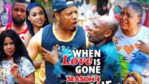 When Love Is Gone Season 4