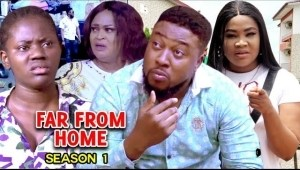 Far From Home (2021 Nollywood Movie)