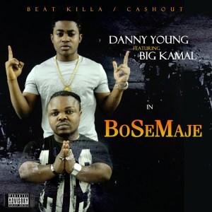 Danny Young - BoseMaje Ft. Big Kamal