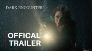 Dark Encounter (2019) (Official Trailer)