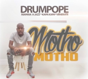 Drum Pope - Motho ft. Mapara A Jazz, Kapa Kapa & Venerate