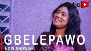 Gbelepawo (2021 Yoruba Movie)