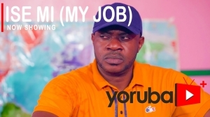 Ise Mi (My Job) 2021 Yoruba Movie
