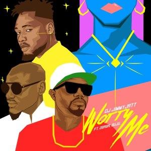 DJ Jimmy Jatt – Worry Me Ft. 2Baba, Buju