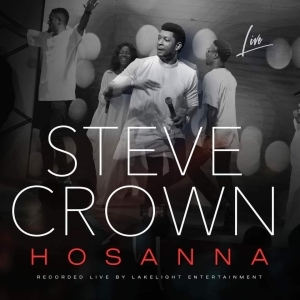 Steve Crown – Hossana