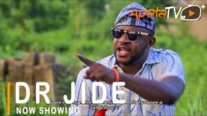 Dr Jide (2021 Yoruba Movie)