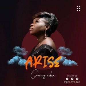 Gracy Aden – Arise