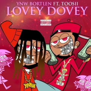 YNW Bortlen Ft. Toosii – Lovey Dovey