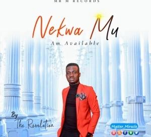 Mr. M & Revelation – Nekwa Mu' (Am Available)