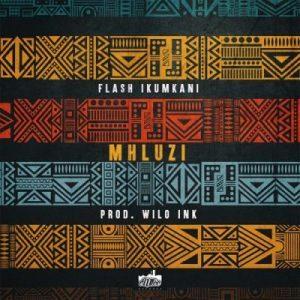 Flash Ikumkani – Mhluzi